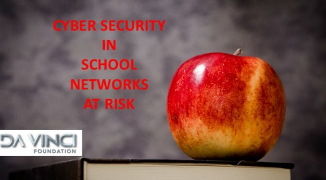 Cyber Security in the School Networks are at risk