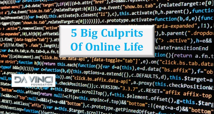 5 big culprits of online life