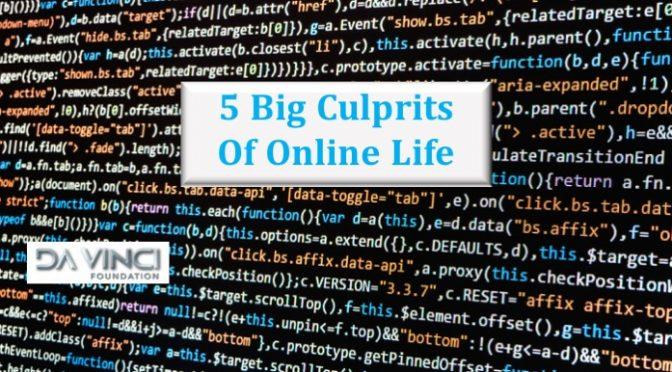 5 big culprits of online life